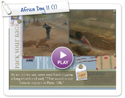 Click to play this Smilebox scrapbook: Africa Day 11