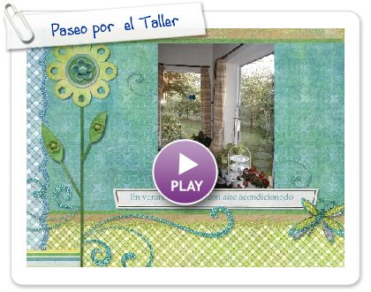 Click to play this Smilebox slideshow: Paseo por  el Taller