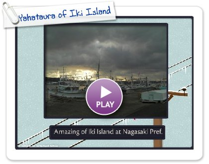 Click to play this Smilebox photobook: Yahataura of Iki Island