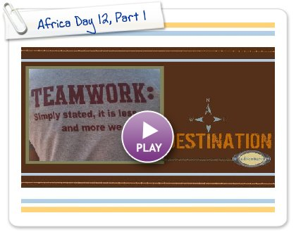Click to play this Smilebox scrapbook: Africa Day 12, Part 1