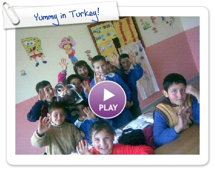 Click to play this Smilebox slideshow: Yummy in Turkey!