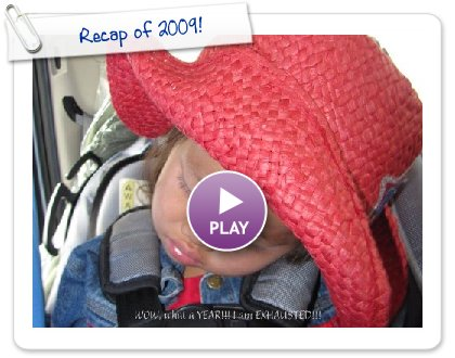 Click to play this Smilebox slideshow: Recap of 2009!