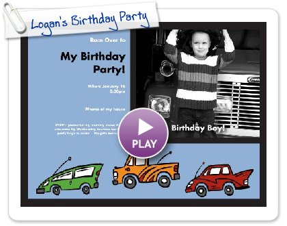 Click to play this Smilebox invite: Logan's Birthday Party