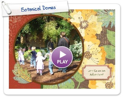 Click to play this Smilebox photobook: Botanical Domes
