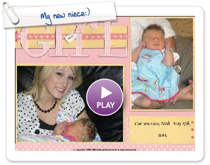 Click to play this Smilebox scrapbook: My new niece:)