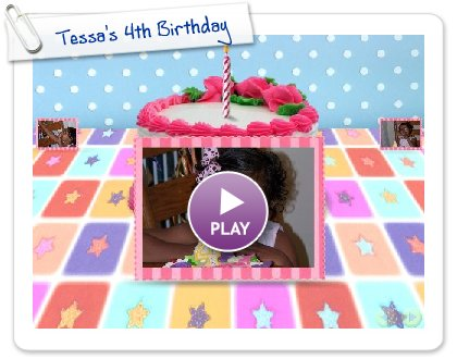 Click to play this Smilebox slideshow: Tessa's 4th Birthday