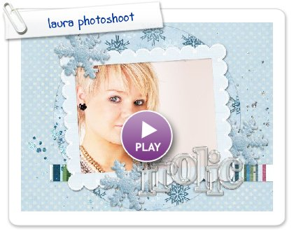Click to play this Smilebox scrapbook: laura photoshoot