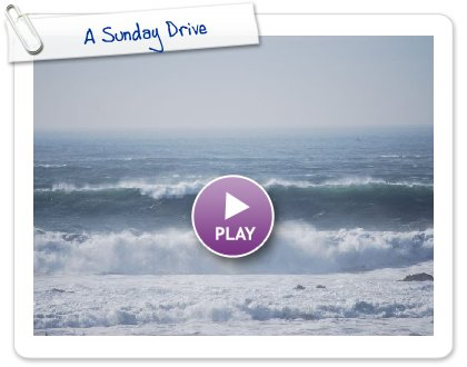 Click to play this Smilebox slideshow: A Sunday Drive