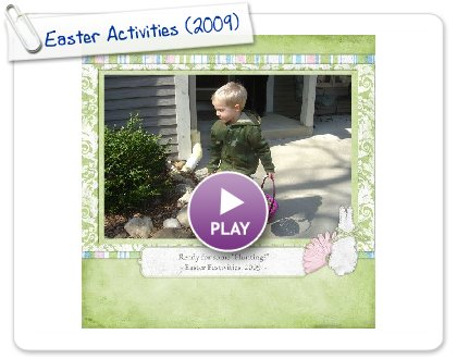 Click to play this Smilebox scrapbook: Easter Activities (2009)