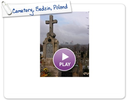 Click to play this Smilebox slideshow: Cemetery, Bedzin, Poland