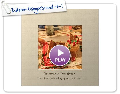 Click to play this Smilebox photobook: Dideon-Gingerbread-1-15-10