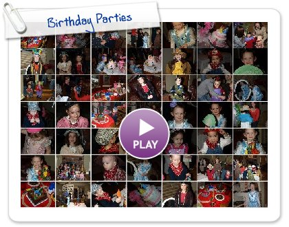 Click to play this Smilebox slideshow: Birthday Parties
