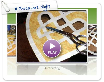 Click to play this Smilebox slideshow: A March Sat. Night