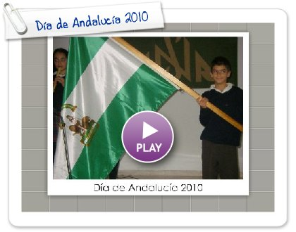 Click to play this Smilebox slideshow: Día de Andalucía 2010