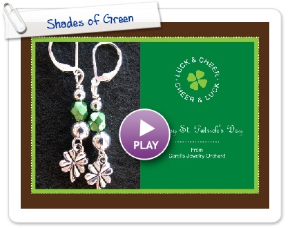 Click to play this Smilebox greeting: Shades of Green