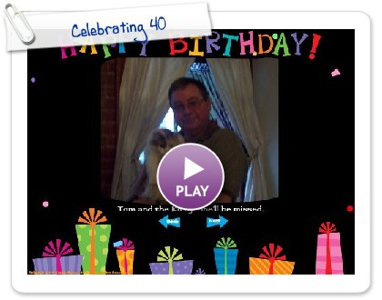 Click to play this Smilebox slideshow: Celebrating 40