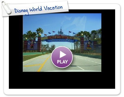 Click to play this Smilebox slideshow: Disney World Vacation