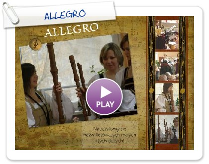 Click to play this Smilebox scrapbook: ALLEGRO