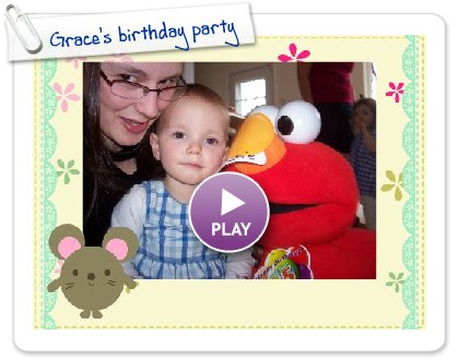 Click to play this Smilebox slideshow: Grace's birthday party