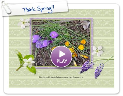 Click to play this Smilebox greeting: Think Spring!!