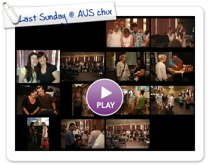 Click to play this Smilebox slideshow: Last Sunday @ AUS church