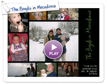 Click to play this Smilebox collage: The Boyds in Macedonia