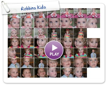 Click to play this Smilebox slideshow: Robbins Kids