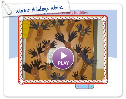 Click to play this Smilebox slideshow: Winter Holidays Work