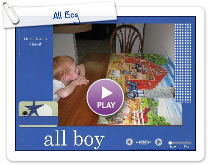 Click to play this Smilebox slideshow: All Boy