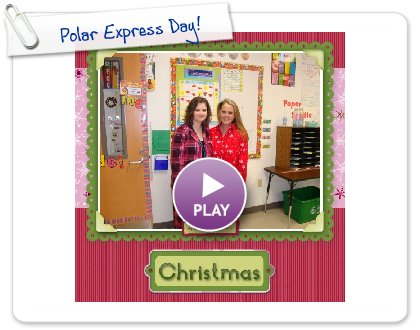 Click to play this Smilebox scrapbook: Polar Express Day!