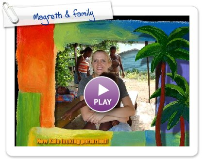 Click to play this Smilebox slideshow: Magreth & family