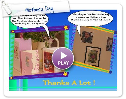 Click to play this Smilebox greeting: Mothers Day