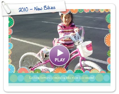 Click to play this Smilebox slideshow: 2010 -  New Bikes