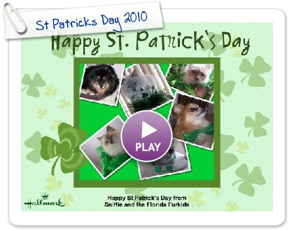 Click to play this Smilebox greeting: St Patricks Day 2010