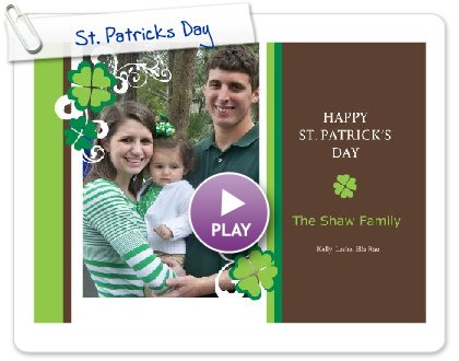 Click to play this Smilebox greeting: St. Patricks Day