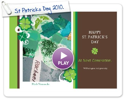Click to play this Smilebox greeting: St Patricks Day 2010.