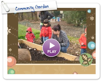 Click to play this Smilebox slideshow: Community Garden