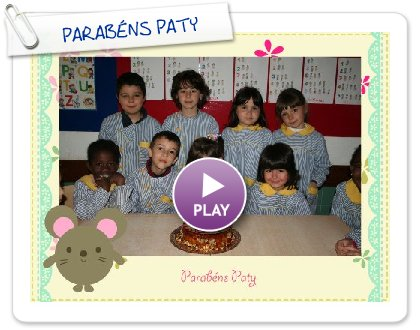 Click to play this Smilebox slideshow: PARABÉNS PATY