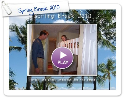 Click to play this Smilebox slideshow: Spring Break 2010
