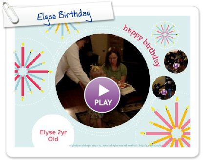 Click to play this Smilebox greeting: Elyse Birthday