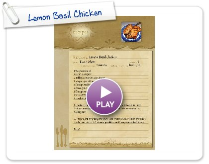 Click to play this Smilebox recipe: Lemon Basil Chicken
