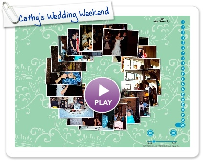 Click to play this Smilebox slideshow: Cathy's Wedding Weekend
