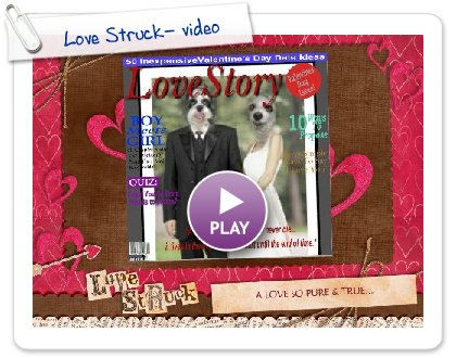 Click to play this Smilebox slideshow: Love Struck- video