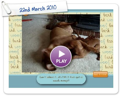 Click to play this Smilebox slideshow: 22nd March 2010