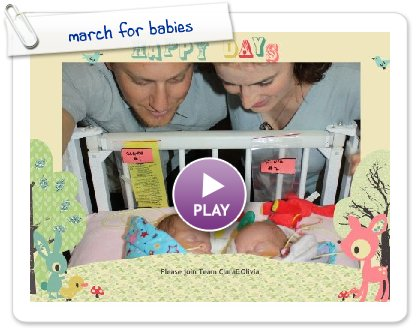 Click to play this Smilebox slideshow: march for babies