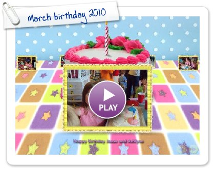 Click to play this Smilebox slideshow: March birthday 2010