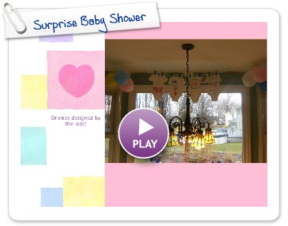 Click to play this Smilebox slideshow: Surprise Baby Shower