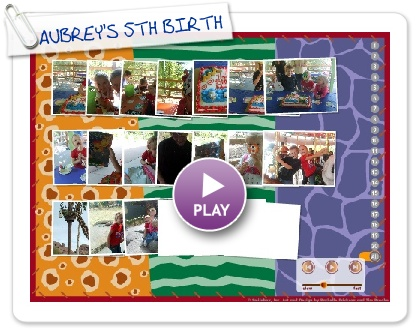 Click to play this Smilebox slideshow: AUBREY'S 5TH BIRTHDAY
