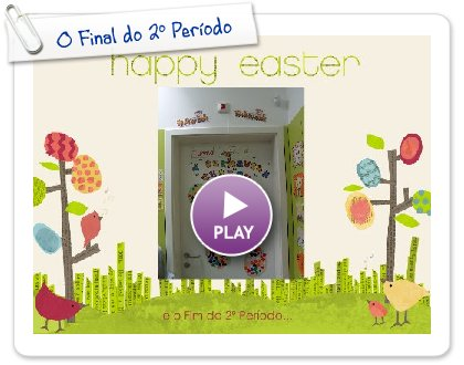 Click to play this Smilebox slideshow: O Final do 2º Período
