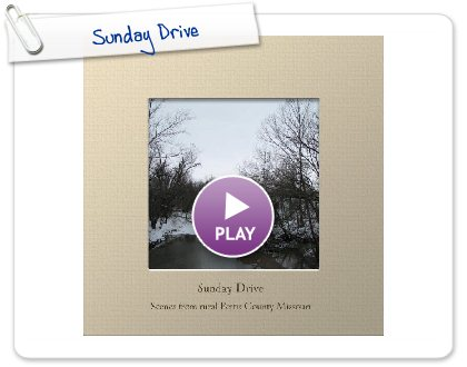 Click to play this Smilebox photobook: Sunday Drive